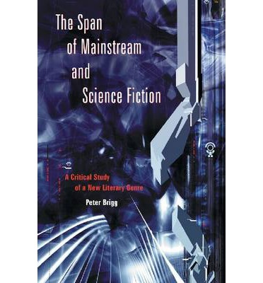 Ebooks para hombres descargar gratis The Span of Mainstream and Science Fiction : A Critical Study of a New Literary Genre in Spanish PDF
