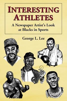 Interesting Athletes : A Newspaper Artist's Look at Blacks in Sports