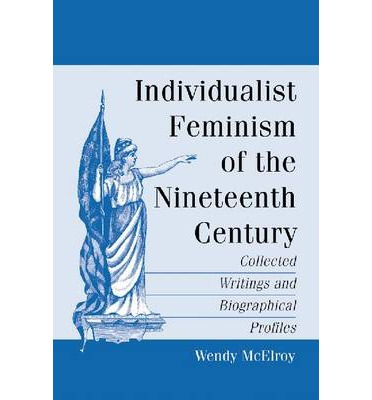 Individualist Feminism of the Nineteenth Century