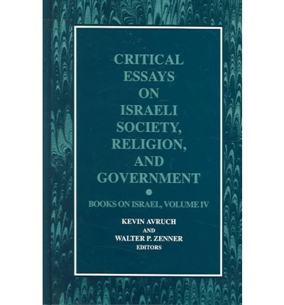critical essays on israeli society religion and government Secularism, as defined in the miriam-webster dictionary, is the indifference to, or rejection or exclusion of, religion and religious considerationsas a philosophy, secularism seeks to interpret life on principles taken solely from the material world, without recourse to religionin political terms, secularism is the principle of the separation of government institutions and persons.
