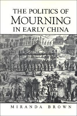 The Politics of Mourning in Early China