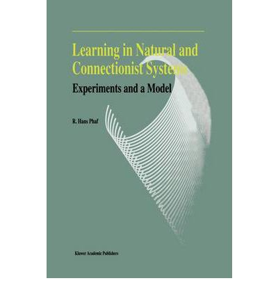 Download italian books free Learning in Natural and Connectionist Systems : Experiments and a Model by R.Hans Phaf på svenska PDF ePub