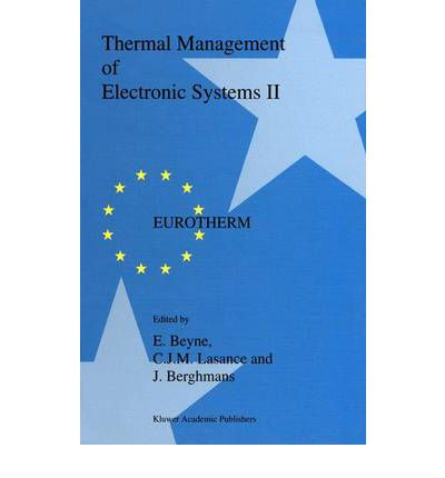 Thermal Management of Electronic Systems: Proceedings of EUROTHERM Seminar 45, 20-22 September 1995, Leuven, Belgium v. 2