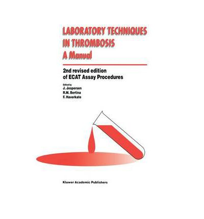 Laboratory Techniques in Thrombosis : A Manual