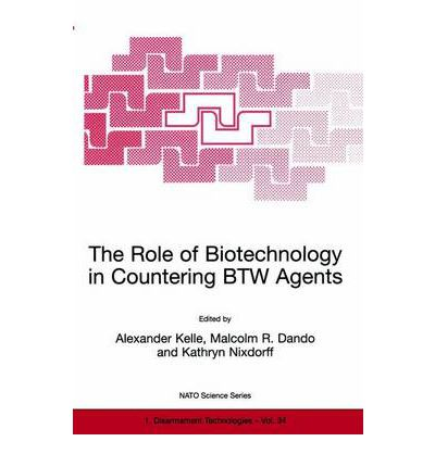 The Role of Biotechnology in Countering BTW Agents: Proceedings of the NATO Advanced Research Workshop Held in Prague, Czech Republic, 21-23 October, 1998