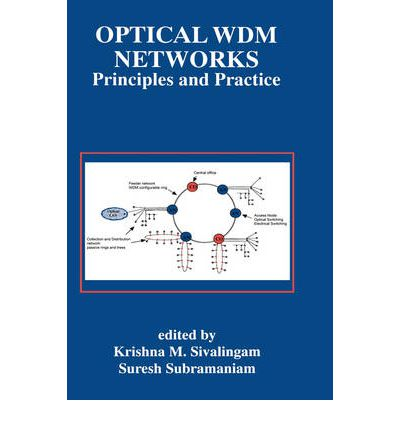 Optical WDM Networks : Principles and Practice