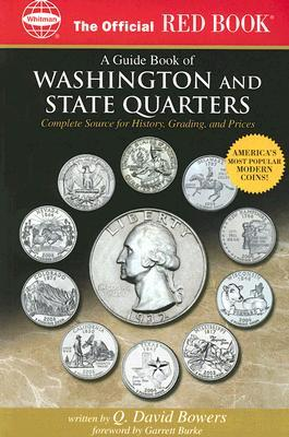 An Official Red Book: A Guide Book of Washington and State Quarters : Complete Source for History, Grading, and Prices