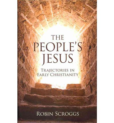 The People's Jesus : Trajectories in Early Christianity
