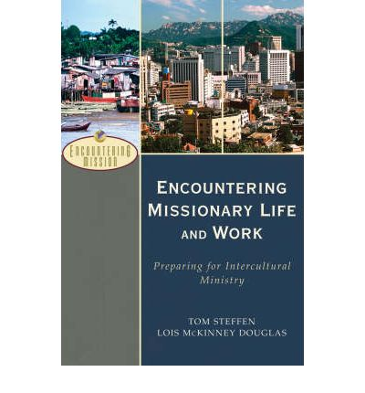 Encountering Missionary Life and Work : Preparing for Intercultural Ministry
