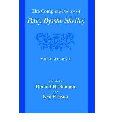 The Complete Poetry of Percy Bysshe Shelley: v. 1