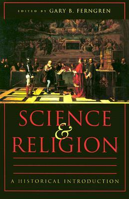 Science and Religion : A Historical Introduction