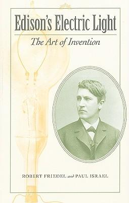 Edison's Electric Light : The Art of Invention