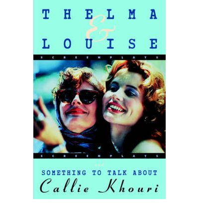 Thelma and Louise / Something to Talk about