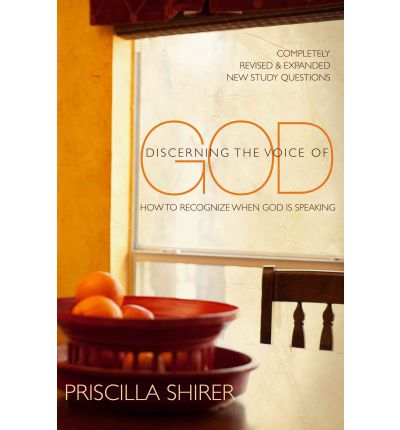 Discerning the Voice of God : How to Recognize When God Is Speaking