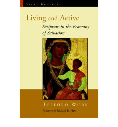 Living and Active : Scripture in the Economy of Salvation