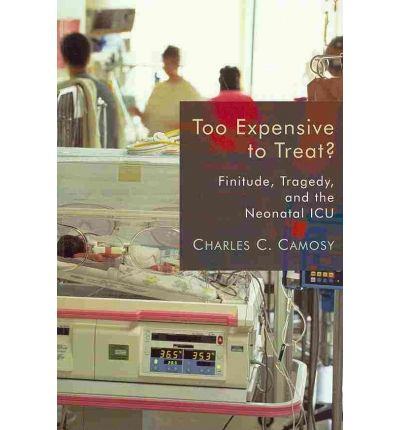 Too Expensive to Treat? : Finitude, Tragedy and the Neonatal ICU