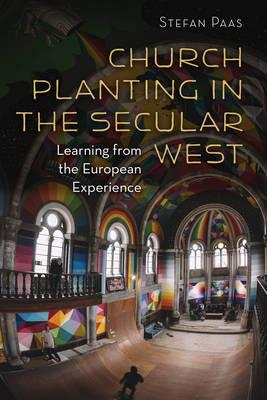 Church Planting in the Secular West : Learning from the European Experience