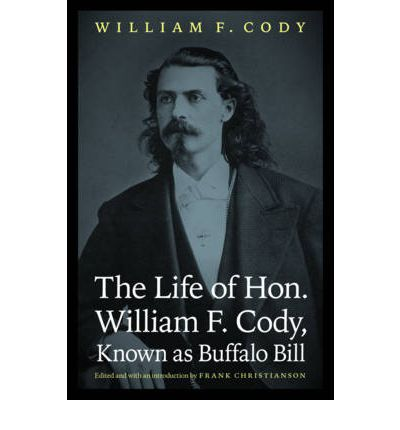 the military life of william frederick cody In a life that was part legend and part fabrication, william f cody came to  for  the army as a scout and dispatch carrier, operating out of fort ellsworth, kansas.