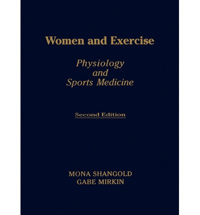 Women and Exercise : Physiology and Sports Medicine