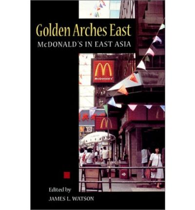 golden arches east essay Golden arches east: mcdonald's in east asia, second edition [james l watson] on amazoncom free shipping on qualifying offers.
