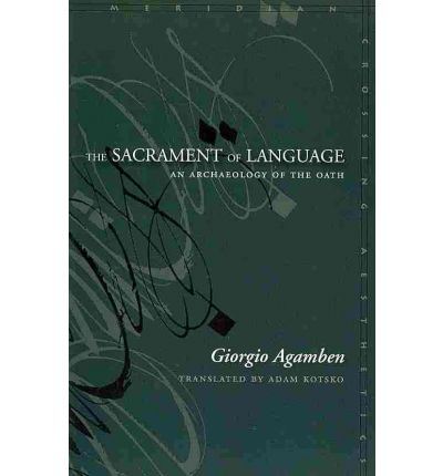The Sacrament of Language : An Archaeology of the Oath