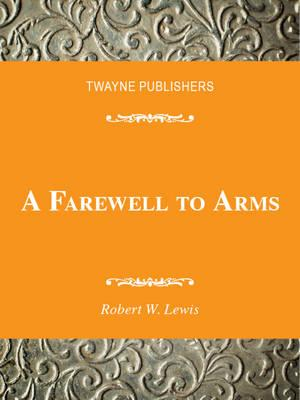 a farewell to arms essays View essay - a farewell to arms essay from english 101 at umass lowell love vs war in a farewell to arms world war i, or the great war as it was then known, began.