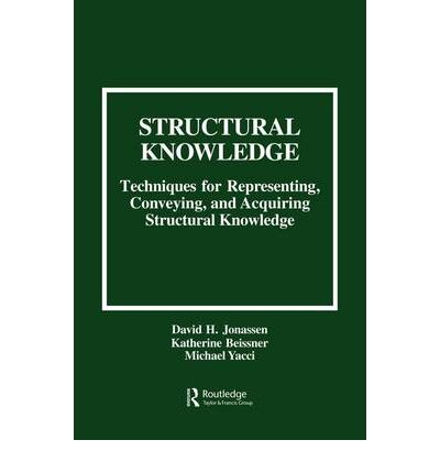 Structural Knowledge : Techniques for Representing, Conveying and Acquiring Structural Knowledge