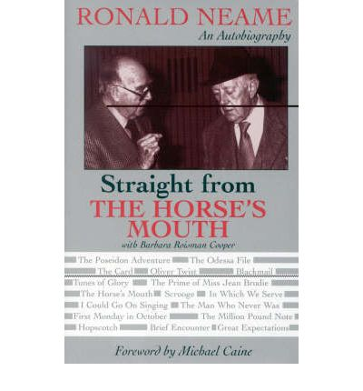 Straight from the Horse's Mouth : Ronald Neame, an Autobiography