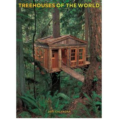 Treehouses of the World 2010 Wall Calendar 2010
