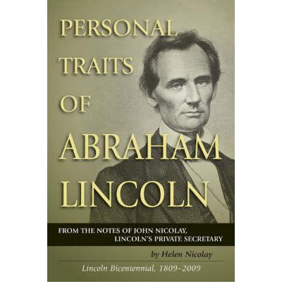 personality traits of abraham lincoln All that i can remember of this dream is that it involved a young abraham lincoln  respecting mr lincoln for some of these personality traits.