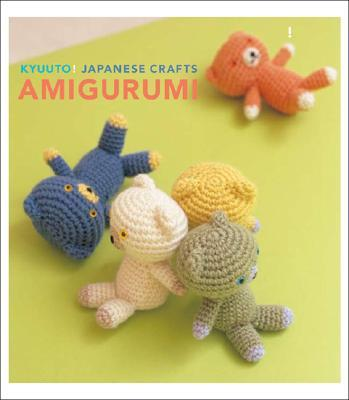 Kyuuto! Japanese Crafts! Amigurumi