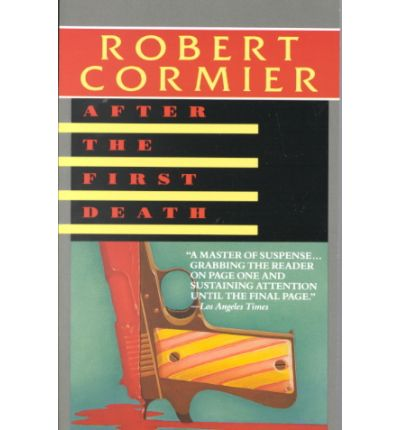 an analysis of the novel after the first death by robert cormier Book notes title: after the first death author: robert cormier date started: 02/ 06/00 date ended: 03/06/00 the characters: a) main characters miro: miro is.