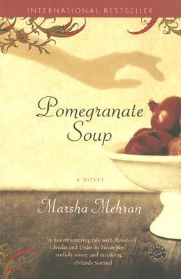 Pomegranate Soup: A Novel