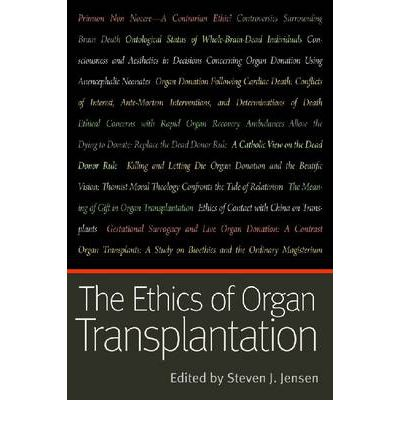 The Ethics of Organ Transplantation