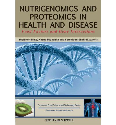 Nutrigenomics and Proteomics in Health and Disease : Food Factors and Gene Interactions