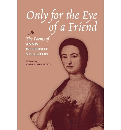 the life and poems of annis boudinot stockton Archives documents, manuscripts, maps, & photographs little is actually known of annis boudinot's early life the poems of annis boudinot stockton.
