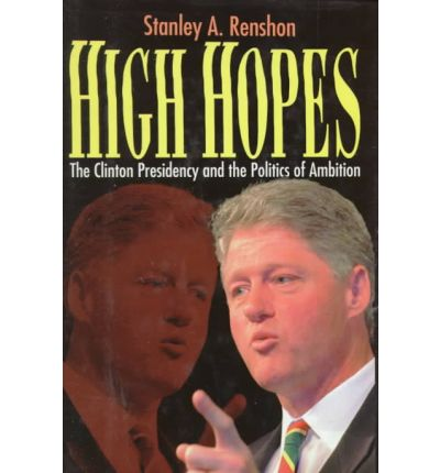 an analysis of high hopes the clinton presidency by stanley renshon
