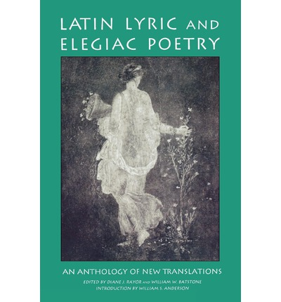 Latin Lyric and Elegiac Poetry