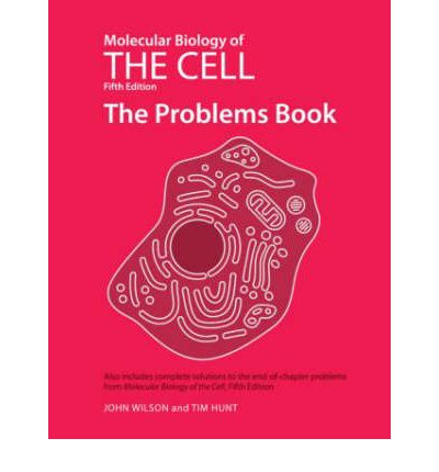 Molecular Biology of the Cell 5e - the Problems Book