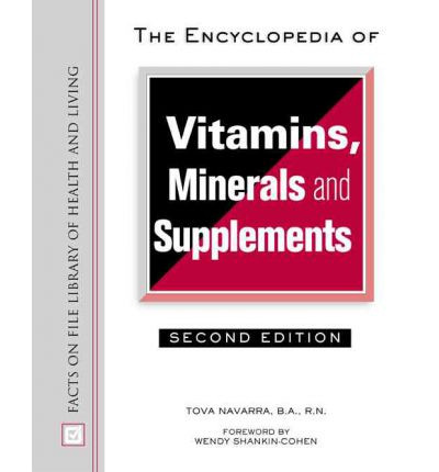 The Encyclopedia of Vitamins, Minerals and Supplements