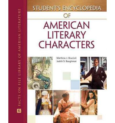 Student's Encyclopedia of American Literary Characters