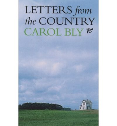 essays carol bly Letters from the country, one of bly's best-known and best-loved books, is a collection of essays as fresh today as when they carol bly teaches ethics at.