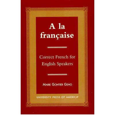 A La Francaise : Correct French for English Speakers
