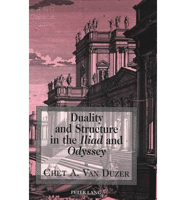 Duality and Structure in the Iliad and Odyssey