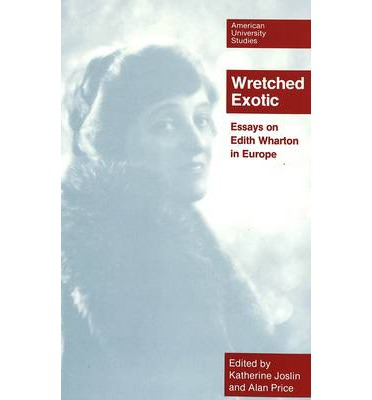 wretched exotic essays on edith wharton in europe