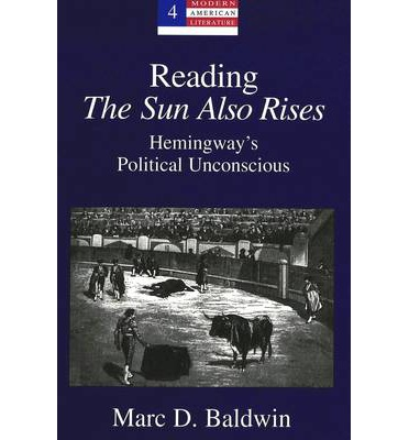 close reading on the sun also The sun also rises is a 1926 novel written by american author ernest hemingway about a group of american and british expatriates who travel from paris to the  the sun also rises ernest hemingway on amazoncom free shipping on qualifying offers the quintessential novel of the lost generation the sun also rises is.