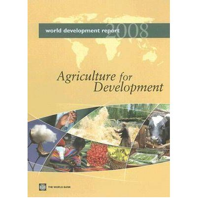 World Development Report 2008 : Agriculture and Development