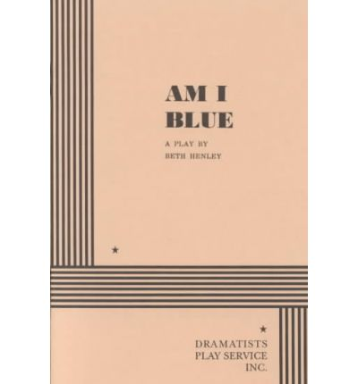 the personal conflicts of the characters in am i blue by beth henley Am i blue by beth henley, directed by shannon davis on november 11, 1968, john polk, a university student, sets out to celebrate his eighteenth birthday with a gift from his fraternity brothers: a trip to the local brothel.