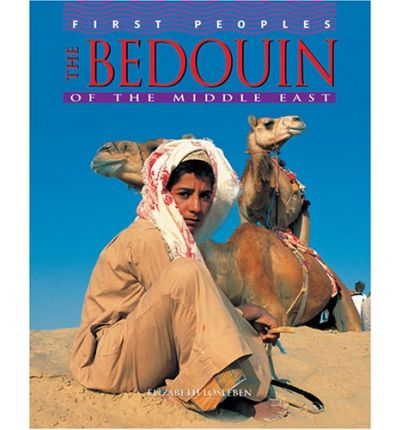 bedouin of the middle east Experiencing life in a bedouin camp in oman bedouin culture stretches back thousands of years throughout the arabian peninsula, the middle east and parts of north.