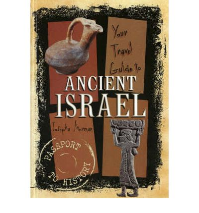 Your Travel Guide to Ancient Israel